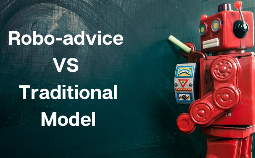 Robo-advice VS The Traditional Model